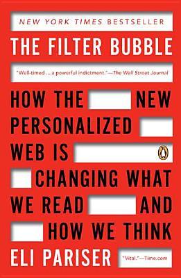 The Filter Bubble By Pariser, Eli