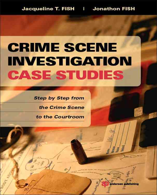 Crime Scene Investigation Case Studies By Fish, Jacqueline T./ Fish, Jonathon
